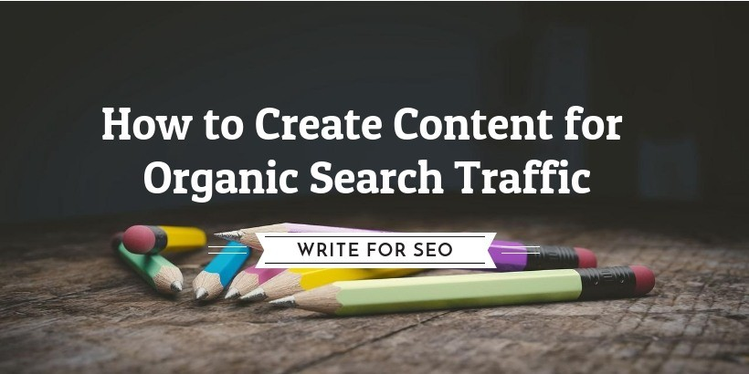 Write for SEO - How to Create Content for Organic Search