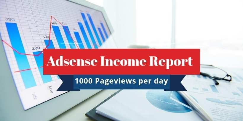 Adsense Income Report - How Much Money You Make with 1,000